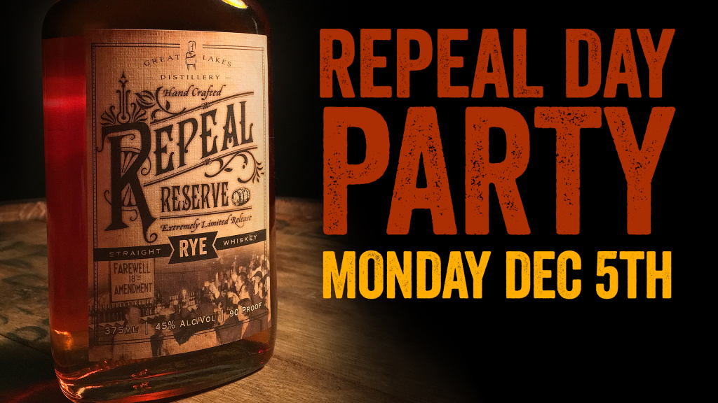 Repeal Day Party & Repeal Reserve Rye Release @ Great Lakes Distillery | Milwaukee | Wisconsin | United States