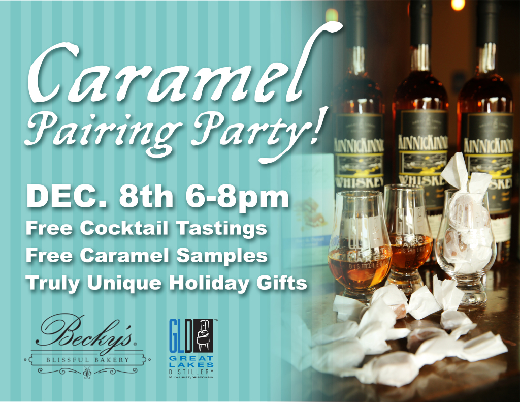 Caramel Pairing Party w/Becky's Caramels @ Great Lakes Distillery | Milwaukee | Wisconsin | United States