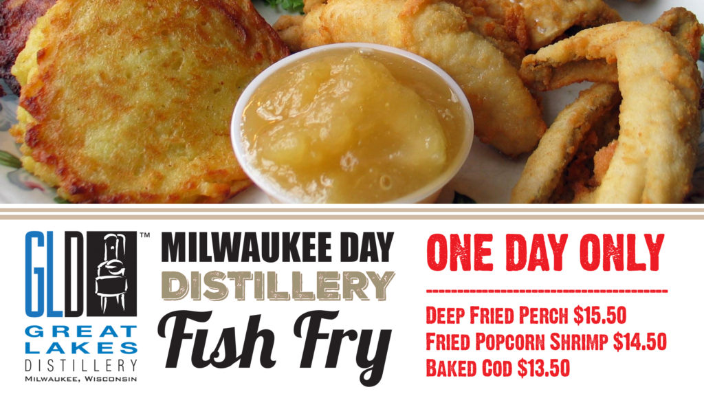 4/14 Milwaukee Day Fish Fry! @ Great Lakes Distillery | Milwaukee | Wisconsin | United States