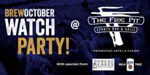 BrewOctober Watch Party @ Fire Pit Sports Bar & Grill at Potawatomi Casino | Milwaukee | Wisconsin | United States