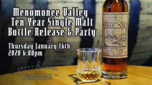 Menomonee Valley 10 Year Single Malt Release & Party @ Great Lakes Distillery