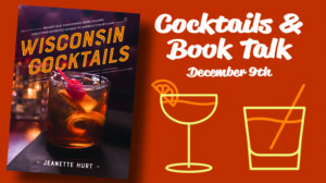 Wisconsin Cocktails -- Book Discussion and Cocktails with Jeanette Hurt @ Great Lakes Distillery